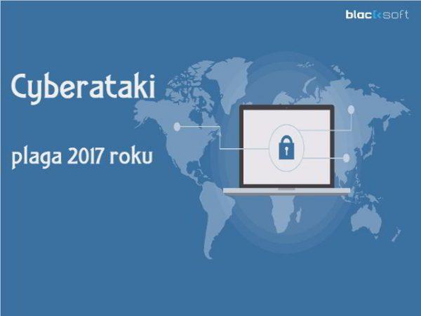Cyberataki plaga 2017 roku